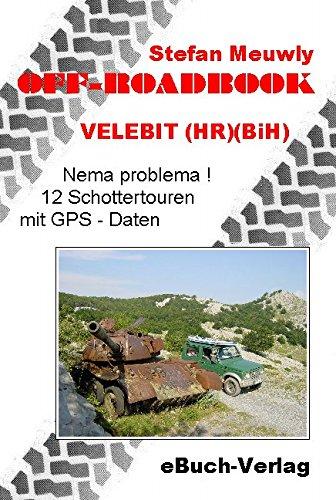 Off-Roadbook - Velebit (HR) (BiH): Nema problema! 12 Touren mit GPS Daten