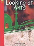 Looking at Ants, Eleanor Christian and Lyzz Roth-Singer, 073680725X
