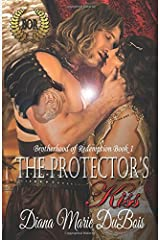 The Protector's Kiss: The Brotherhood of Redemption Book 1 (Volume 1) Paperback