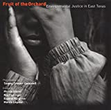 Fruit of the Orchard: Environmental Justice in East Texas