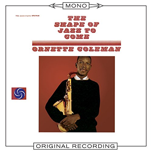 The Shape Of Jazz To Come Mono By Ornette Coleman On