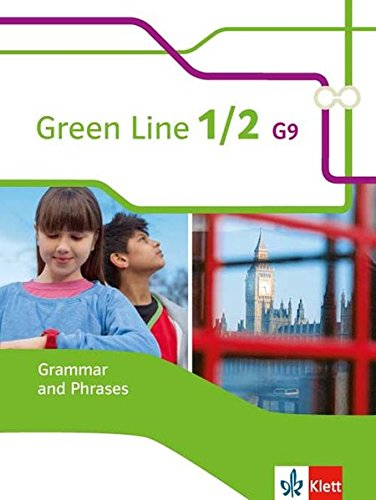 Green Line 1/2 G9: Grammar and Phrases 1 + 2 Klassen 5/6 (Green Line G9. Ausgabe ab 2015)