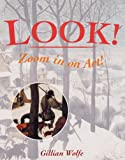 Look! Zoom in on Art!, Gillian Wolfe, 1845077962