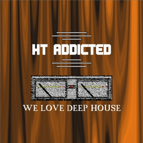 We love deep house by ht addicted on amazon music for I love deep house music