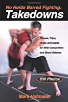 No Holds Barred Fighting: Takedowns: Throws Trips