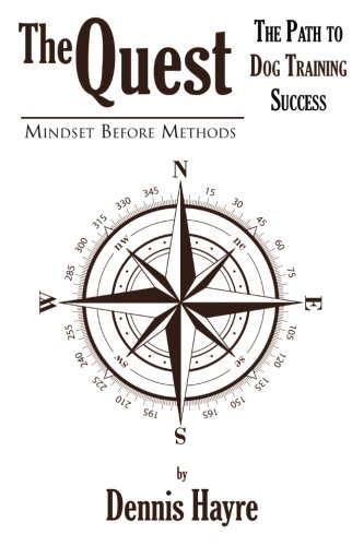 (The Quest: The Path to Dog Training Success - Mindset Before Methods )