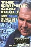 The Empire God Built: Inside Pat Robertson's MediaMachine