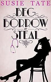 Beg, Borrow or Steal