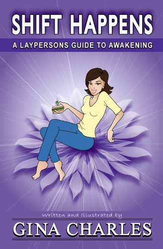 Book: Shift Happens - A Laypersons Guide To Awakening by Gina Charles