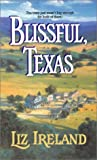 Blissful, Texas, Liz Ireland, 0373292619