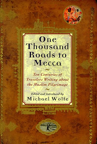 One Thousand Roads to Mecca: Ten Centuries of