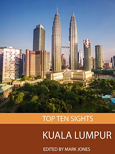 Top Ten Sights: Kuala Lumpur