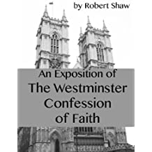 An Exposition of the Westminster Confession of Faith (English Edition)
