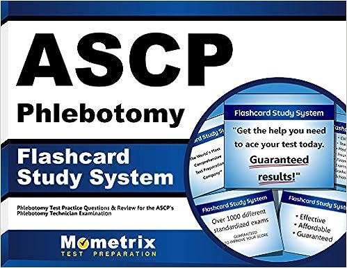 ASCP Phlebotomy Exam Flashcard Study System: Phlebotomy Test ...