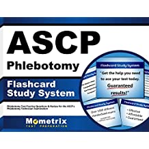 ASCP Phlebotomy Exam Flashcard Study System: Phlebotomy Test Practice Questions & Review for the ASCP's Phlebotomy...
