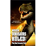 When Dinosaurs Ruled: Real Jurassic Park