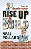 Rise up and Build, Neal Pollard, 092954062X