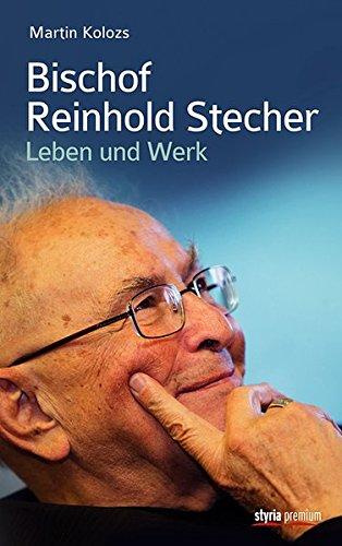 Bischof Reinhold Stecher: Leben und Werk