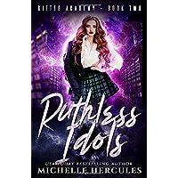 Ruthless Idols (Gifted Academy)