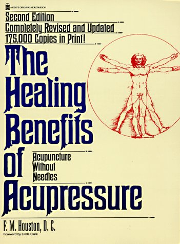The Healing Benefits of Acupressure: Acupuncture Without Needles (Keats Original Health Book)