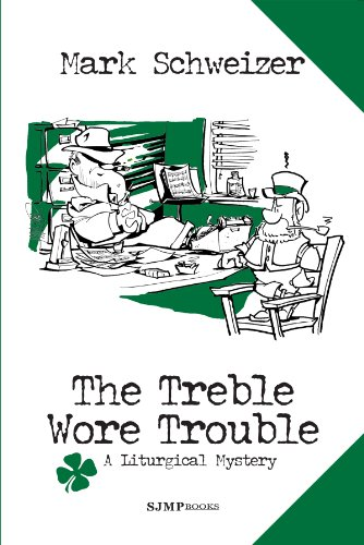 The Treble Wore Trouble (The Liturgical Mysteries Book 11)