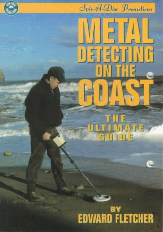 (Metal Detecting on the Coast: The Ultimate Guide)