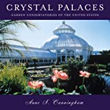 Crystal Palaces, American Garden Conservatories