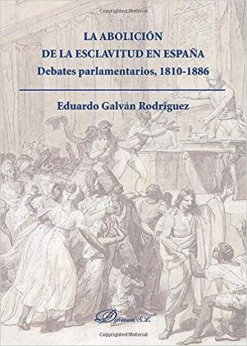 Abolición de la esclavitud en España,La Historia dykinson: Amazon.es: Galván, Eduardo: Libros