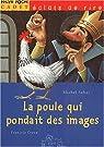 La poule qui pondait des images par Sabas
