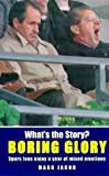 img - for What's the Story? Boring Glory: An Eventful Year for Tottenham Hotspur FC book / textbook / text book
