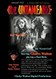 "The Untameable, a Silent Movie, starring Gladys Walton, the ""Glad Girl"""
