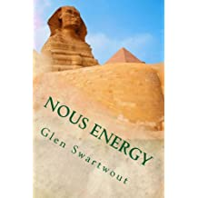 Nous Energy: Healing Power of the Pyramids (Accelerated Self Healing Book 3)