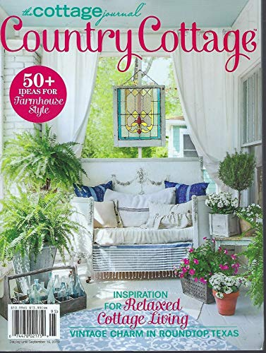 The Cottage Journal - Country Cottage (++FREE GIFT++) 2019 Vintage Charm in Roundtop, TX