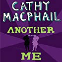 Another Me Audiobook by Cathy MacPhail Narrated by Polly Lee