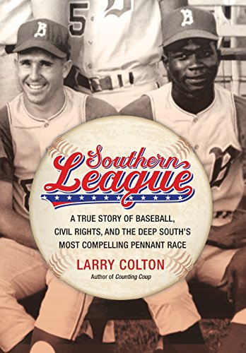 Southern League: A True Story of Baseball, Civil Rights, and the Deep South's Most Compelling Pennant Race (Race Pennant Baseball)