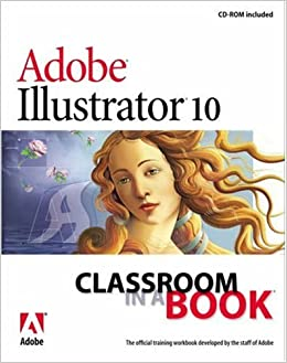 Adobe Illustrator 10 Classroom in a Book (Classroom in a Book (Adobe))