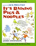 It's raining pigs and noodles,it's pouring frogs and hats,chrysanthemums and poodles,bananas, brooms, and cats.Assorted prunes and parrotsare dropping from the sky,here comes a bunch of carrots,some hippopotami.   The master of mischievous rhyme, ...