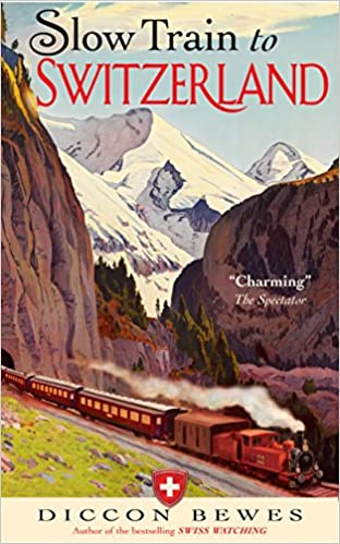 Two Trips 150 Years—and a World of Change Apart Slow Train to Switzerland One Tour