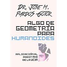 Algo de Geometría para Humanoides: Aplicación al robot RH0 de la UC3M (Spanish Edition)