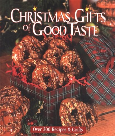 Read Online Christmas Gifts of Good Taste Book: Festive Recipes and Easy Crafts, Book 6 pdf