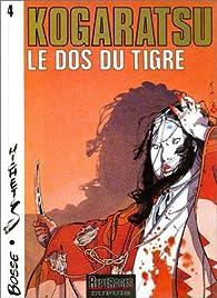 Kogaratsu, tome 4 : Le Dos du tigre par  Michetz