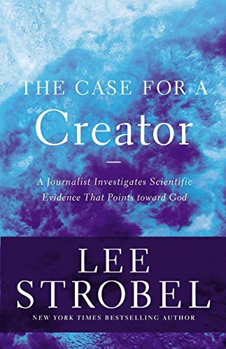 The Case for a Creator: A Journalist Investigates Scientific Evidence That Points Toward God (Case for ... Series) (Scientific Evidence Of Evolution By Natural Selection)