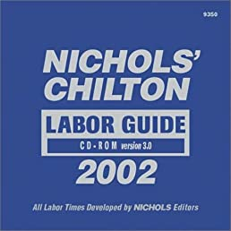 nichol s chilton labor guide cd rom 1981 2002 chilton labor guides rh amazon com chilton labor time guide pdf Labor Guide 57 Chevy