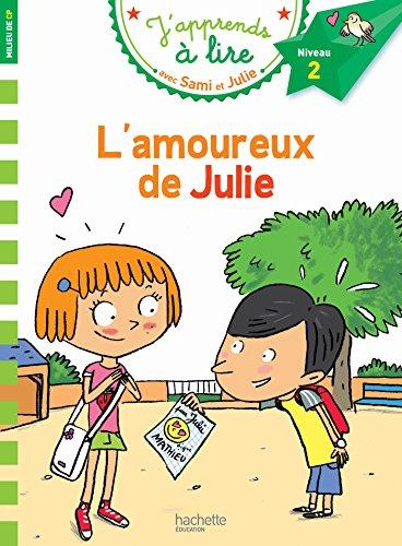Sami Et Julie Cp Niveau 2 L'Amoureux De Julie J'Apprends Avec Sami Et Julie French Edition