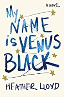 My Name Is Venus Black: A Novel