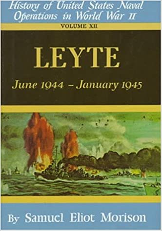 Book Us Naval 12:Leyte Jun 44-Jan 45: Leyte, June 1944-Jan.1945 v. 12 (History of the United States Naval Operations in World War Two)