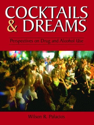 Cocktails and Dreams: Perspectives on Drug and Alcohol Use