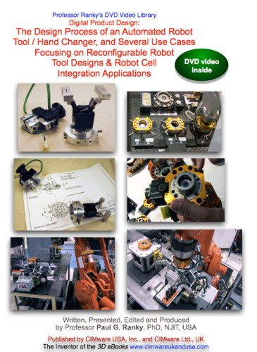 Digital Product Design: The Design Process of an Automated Robot Tool / Hand Changer, and Several Use Cases ... (NTSC DVD Video) -