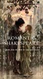 img - for Romantic Shakespeare: Quotes from the Bard on Love and Lovers book / textbook / text book