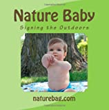 Nature Baby, Signing the Outdoors, Sylvie De Sousa, 1478103981